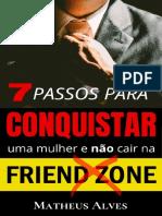 -eBook- - 7 Passos Para Conquistar Uma Mulher e Não Cair Na Friend Zone
