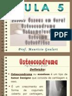 Patologia Lesões Ósseas Osteocondroma Osteomalacia Osteoma