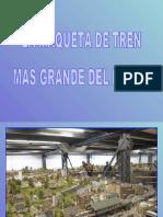 LA MAQUETA DE TREN MAS GRANDE DEL MUNDO