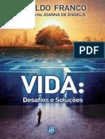 Divaldo Pereira Franco - Pelo Espírito Joanna de Ângelis - Vida, Desafios e Soluções