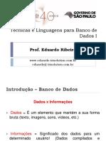 Tecnicas e Linguagens para Banco de Dados I