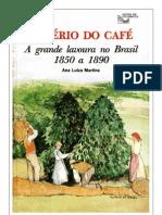Império do Café - A Grande Lavoura no Brasil 1850-189