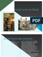 A época do ouro no Brasil