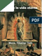 Monseñor Tihmer Toth - Creo en la vida eterna