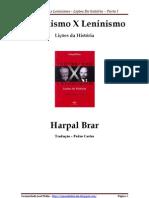 Trotskismo x Leninismo - Parte I Sobre o Partido de Vanguarda da Classe Operária e a Teoria de Lênin da Revolução versus a Teoria de Trotsky da 'Revolução Permanente'