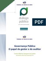 a P_blica - O papel do Gestor e do Auditor - Carlos Alberto Sampaio de Freitas - Coordenador-Geral de Controle Externo da _rea Social