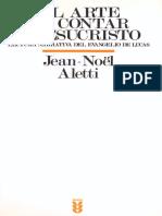 Aletti, Jean Noël El Arte de Contar a Jesucristo Lectura Narrativa