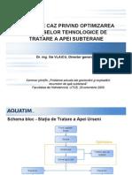 STUDIU DE CAZ PRIVIND OPTIMIZAREA PROCESELOR TEHNOLOGICE DE TRATARE A APEI SUBTERANE