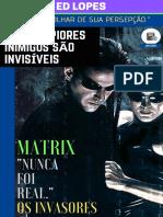 4-MATRIX-NUNCA-FOI-REAL-OS-INVASORES