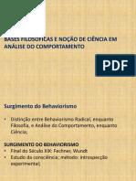 AULA- Bases Filosóficas e Noção de Ciência em Análise do Comportamento- 2018