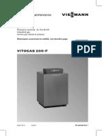 VIESMANN. Notice de maintenance VITOGAS 200-F. Vitogas 200-F type GS2 Puissance nominale _ de 18 à 60 kw Chaudière gaz Version gaz naturel et propane
