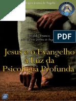 Jesus e o Evangelho _ Luz da Psicologia Profunda _psicografia Divaldo Pereira Franco - esp_355rito Joanna de _302nge)