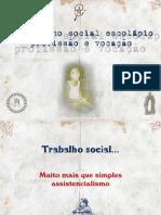 Trabalho social escolápio - profissão e vocação