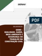 QSMS - Qualidade, Saúde, Meio Ambiente e Segurança do Trabalho na Construção Civil.