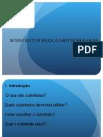 SUBSTRATOS PARA A BIOTECNOLOGIA