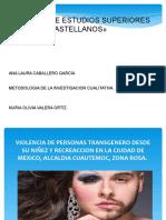 VIOLENCIA DE PERSONAS TRANSEXUAL DESDE SU NIÑEZ Y RECREACCION EN LA CIUDAD DE MEXICO, ALCALDIA CUAUTEMOC, ZONA ROSA.