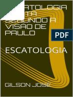 ESCATOLOGIA CRISTA SEGUNDO A VI - GILSON JOSE
