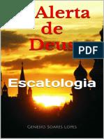O Alerta de Deus_ Escatologia - Genesio Soares Lopes