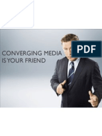 Converging Media is Your Friend