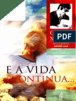 Chico Xavier - Pelo Espírito André Luiz - E a Vida Continua