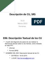 4- Analysis, UC Description, SRS