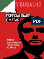 Minha Especialidade é Matar_ Como o Bolsonarismo Tomou Conta Do Brasil - Henry Bugalho