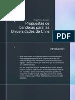 Propuestas de Banderas Para Las Universidades de Chile