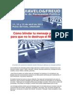 Seminario de Persuasión Política MAQUIAVELO & FREUD. 11, 12 y 13 de Abril de 2011 en Punta del Este