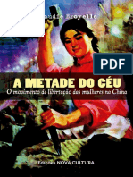 A Metade Do Céu o Movimento de Libertação Das Mulheres Na China by Claudie Broyelle (Z-lib.org)