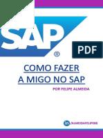 COMO FAZER UMA MIGO NO SAP
