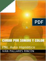 CURAR POR SONIDO Y COLOR_ PNL Auto Hipnótico (Spanish Edition)