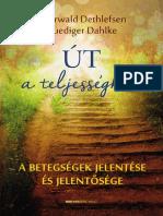 Thorwald Dethlefsen - Ruediger Dahlke? Út a teljességhez - A betegségek jelentése és jelentősége