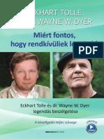 Eckhart Tolle és Dr. Wayne W Dyer