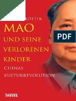 Dikötter et al - Mao und seine verlorenen Kinder Chinas Kulturrevolution