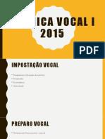 Técnica vocal I