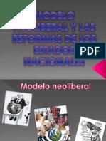 Modelo Neoliberal y la Reforma de los Estados Nacionales