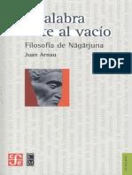 La Palabra Frente Al Vacío - Filosofía de Nagarjuna - Juan Arnau Navarro