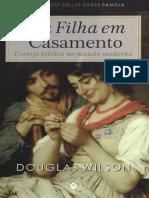 Douglas Wilson - Sua Filha Em Casamento