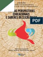 COLEÇÃO INSURGÊNCIAS DECOLONIAIS, PSICOLOGIA E OS POVOS TRADICIONAIS José Maria Nogueira Neto (Org.) Outras perspectivas educacionais e saberes de(s)coloniais