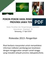 pokok-pokokhasilriskesdas2013provinsijawatengah-140608233345-phpapp01