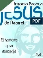 Jesus de Nazaret. El Hombre y Su Mensaje