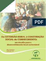 Da Extensão Rural a Construção Social Do Conhecimento - Um Desafio Para o Desenvolvimento Local Sustentável. Valdemar Arl, Olivo Dambrós [Ceagro, 2015]