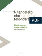 Nhandereko nhemombe´u tenonderã - Histórias para contar e sonhar - PARTE 1