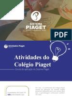 Atividades Em Vídeo Do Colégio Piaget(Escola de Aplicação Do Sistema Piaget)