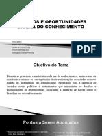 DESAFIOS E OPORTUNIDADES ERA DO CONHECIMENTO