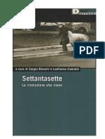 Sergio Bianchi, Lanfranco Caminiti - Settantasette. La Rivoluzione Che Viene Vol. 1(2004, DeriveApprodi)