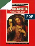 La Eucaristia. La Mejor Escuela de Oracion, Santidad y Apostololado. Gonzalo Aparicio Sanchez