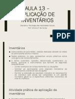 Aula 13 (02_2019) - Aplicação de Inventários