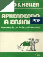 Keller (1982) Aprendendo a Ensinar,Memórias de um Professor Universitário.
