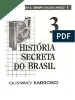 Gustavo Barroso - História Secreta do Brasil v3